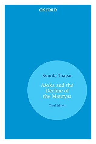 Asoka and the Decline of the Mauryas Third Edition