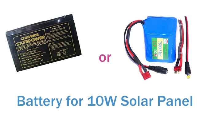 li ion or lead acid. Good batteries for 10w solar panel